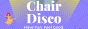 Chair disco starting Friday 2nd November